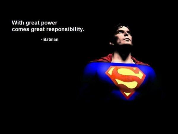 """Image de Superman avec la citation """"With great power comes great responsibility"""", attribuée à Batman."""