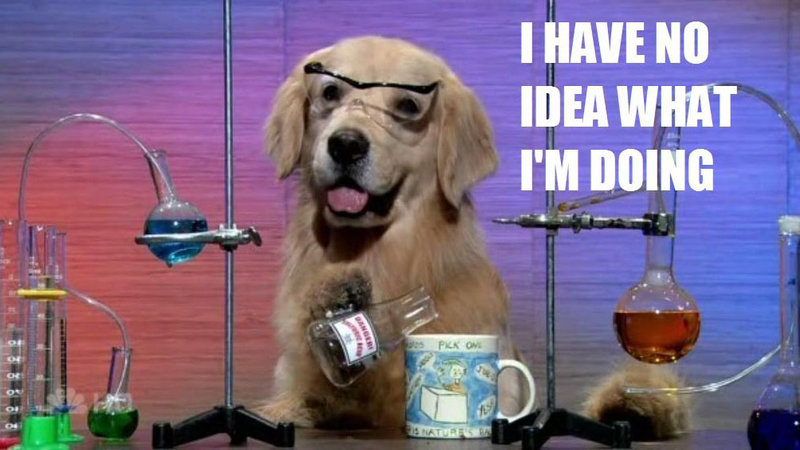 """Dog in a lab and dressed as a chemist, with a caption above it saying """"I have no idea what I'm doing"""""""